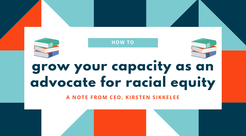 How You Can Grow Your Capacity As An Advocate for Racial Equity